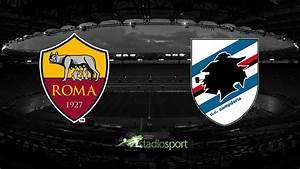 Serie Rome Streaming : roma sampdoria diretta streaming live 12 giornata serie a 11 11 2018 ~ Medecine-chirurgie-esthetiques.com Avis de Voitures