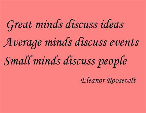 great minds eleanor roosevelt quotes quotesgram