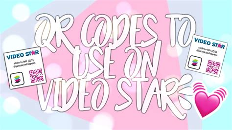 qr codes    video star   usesome codes