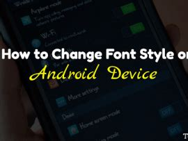 change font style for android what is build prop how to use it to customize your