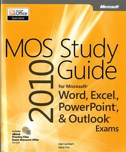 Mos 2010 Study Guide For Microsoft Word Excel Powerpoint And Outlook By Lambert Joan 2011 Paperback