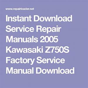 Instant Download Service Repair Manuals 2005 Kawasaki