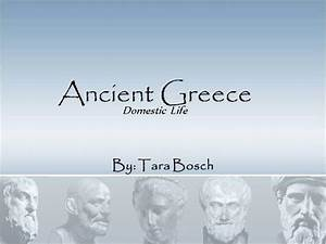 Ancient greece civilization domestic life authorstream for Ancient greece powerpoint template