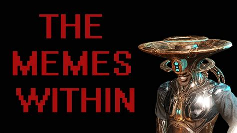 The Memes - warframe the memes within youtube