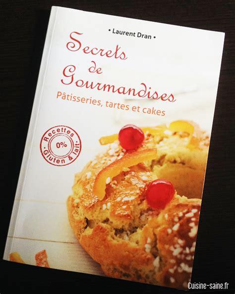 livre cuisine sans gluten recettes sans gluten ni lait secrets de gourmandises de