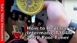 How To Replace An Intermatic T104m 240v  208 277 V  Pool