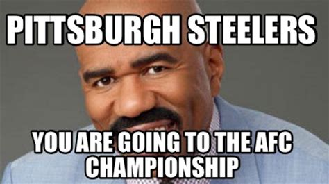 Pittsburgh Steelers Memes - meme creator pittsburgh steelers you are going to the afc chionship meme generator at