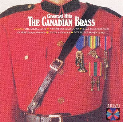 So many canadian artists to celebrate. The Canadian Brass: Greatest Hits - Canadian Brass   Songs, Reviews, Credits, Awards   AllMusic