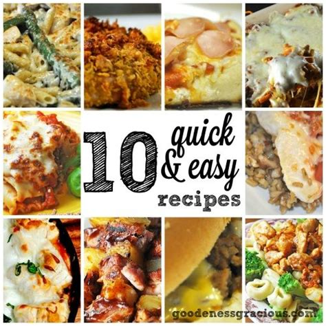 fast and easy meal quick easy recipes 10 meals goodeness gracious