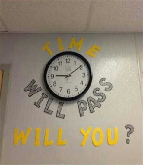 Time Will Pass, Will You?  Picture Quotes