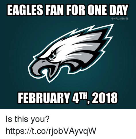 Philadelphia Eagles Memes - eagles fan for one day february 4th2018 is this you httpstcorjobvayvqw philadelphia eagles