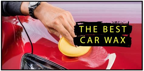 The Best Car Wax For Spring 2019