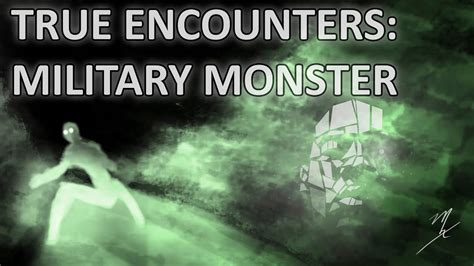 Military Base Monster // Cryptid