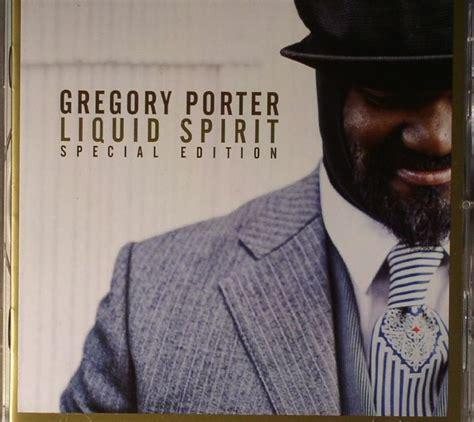 gregory porter liquid spirit gregory porter liquid spirit special edition vinyl at juno records