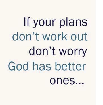 God Has Better Plans For You Quotes