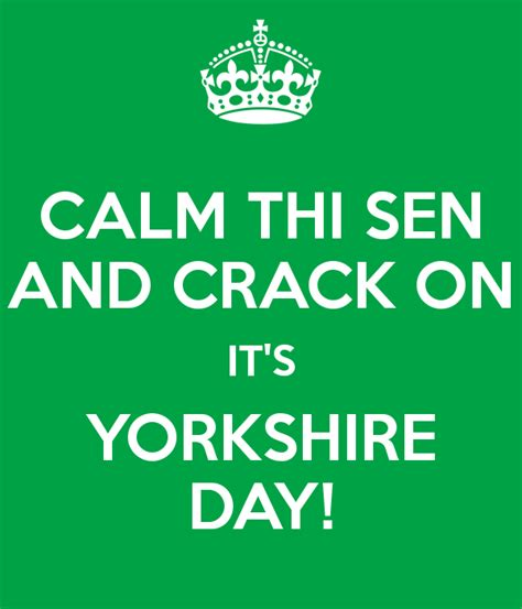 Calm Thi Sen And Crack On It's Yorkshire Day