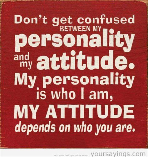 dont  confused   personality   attitude