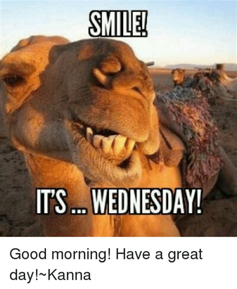 Have A Great Day Meme - smile its wednesday good morning have a great day kanna meme on sizzle