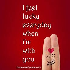 Im Lucky To Have You In My Life Quotes Quotesgram