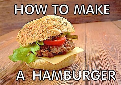 how to make hamburgers how to make a hamburger gutom na