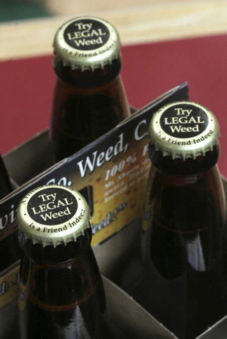 weed legal try beer feds cap sales want joke caps ales crosses line