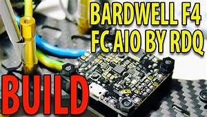 Bardwell F4 Aio Flight Controller Build