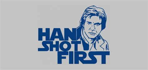 Han Shot First Meme - han shot first know your meme
