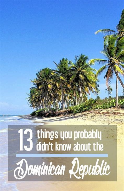 13 Things You Probably Didn't Know About The Dominican
