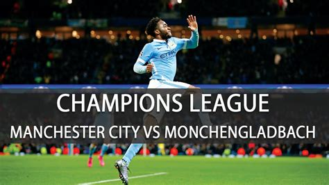 Man City vs Monchengladbach | Champions League Week 1 ...
