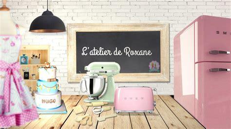 l atelier de cuisine bande annonce l 39 atelier de roxane chaine cuisine et