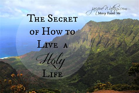 The Secret Of How To Live A Holy Life  Jacque Watkins