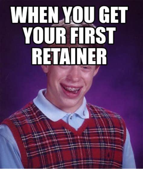 When You Meme - meme creator when you get your first retainer meme generator at memecreator org