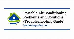 Portable Air Conditioner Problems And Solutions
