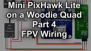 Mini Pixhawk Lite Part 4 - Fpv Wiring Setup