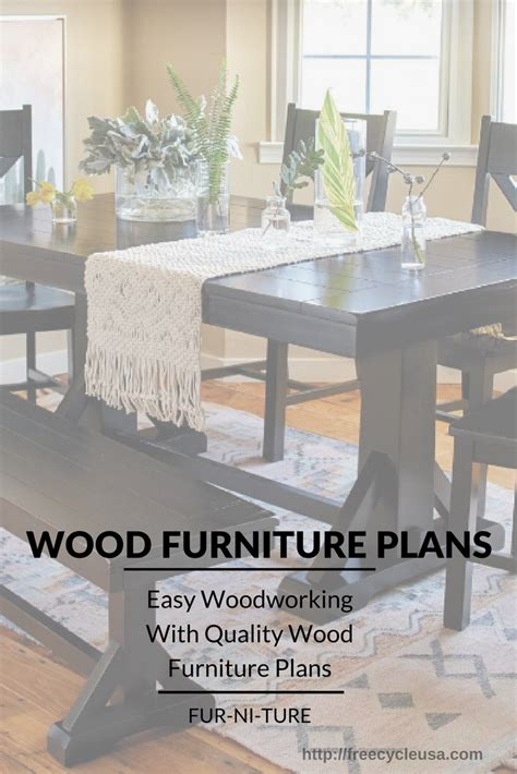 wood furniture plans easy woodworking  quality wood