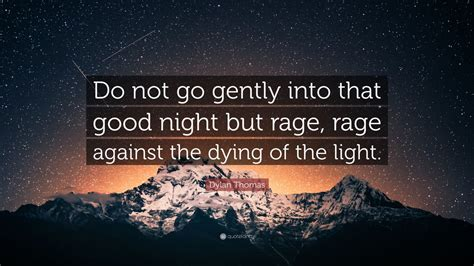 dylan thomas quote    gently   good night