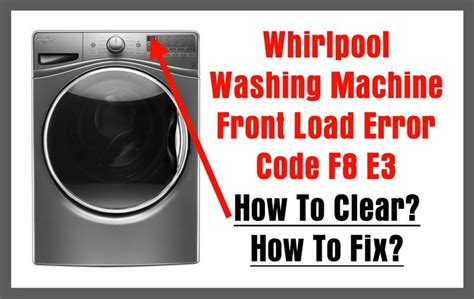 whirlpool error washing load machine front code f8 fix e3 washer repair removeandreplace diy lg tips e6 clean dryer laundry