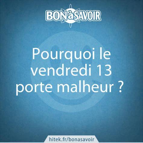 Qu Est Ce Qui Porte Malheur by Pourquoi Le Vendredi 13 Porte Malheur