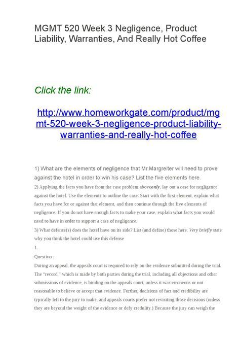 hot coffee negligence mgmt 520 week 3 negligence product liability warranties