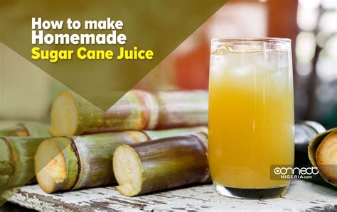 homemade sugar cane juice connect nigeria