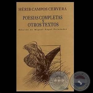 Portal Guaraní HÉRIB CAMPOS CERVERA, POESÍAS COMPLETAS Y OTROS TEXTOS Edición de MIGUEL