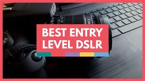 Best Entry Level Dslr Best Entry Level Dslr School