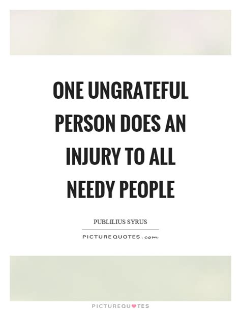 Ungrateful Quotes Sayings