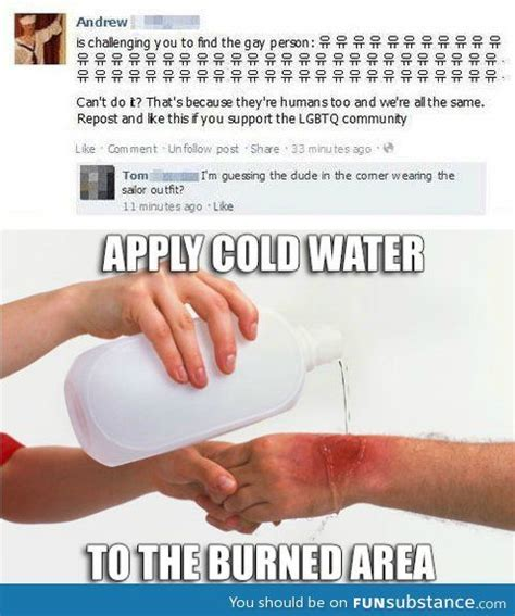 Apply Cold Water To Burn Meme - 24 best apply cold water to burned area images on pinterest funny stuff ha ha and hilarious