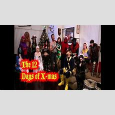 The 12 Days Of Xmen (starring The Uncanny Xmen) Youtube