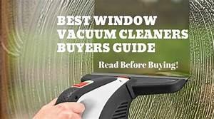 Best Window Vacuum Cleaners Buyers Guide 2019