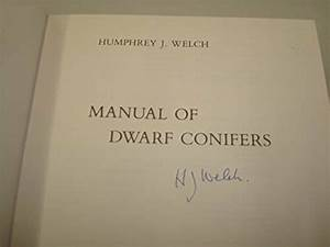 Manual Of Dwarf Conifers By Welch  Humphrey James Book The