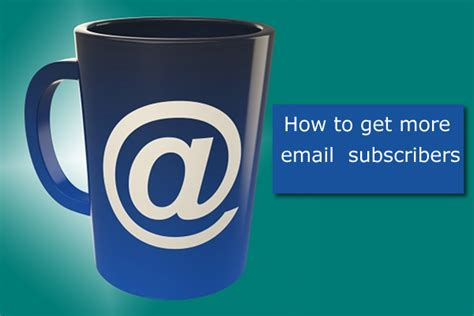 How To Get More Email Subscribers From Your Blog