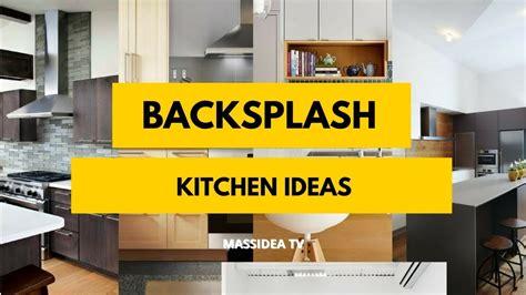 Kitchen Backsplashes Ideas - 30 awesome backsplash kitchen ideas 2018 youtube