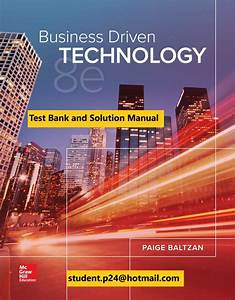 Business Driven Technology 8th Edition By Paige Baltzan